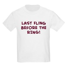 Last Fling  Before the  RING! T-Shirt
