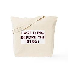 Last Fling  Before the  RING! Tote Bag