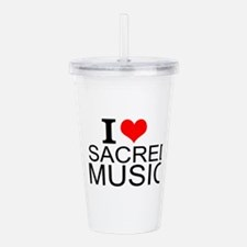 I Love Sacred Music Acrylic Double-wall Tumbler