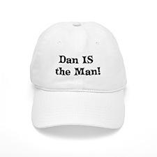 Dan IS the Man! Baseball Cap