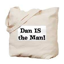 Dan IS   the Man! Tote Bag