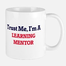 Trust me, I'm a Learning Mentor Mugs