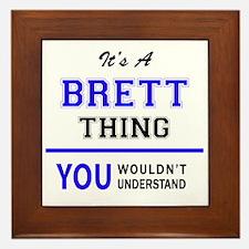 It's BRETT thing, you wouldn't underst Framed Tile