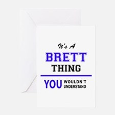 It's BRETT thing, you wouldn't unde Greeting Cards