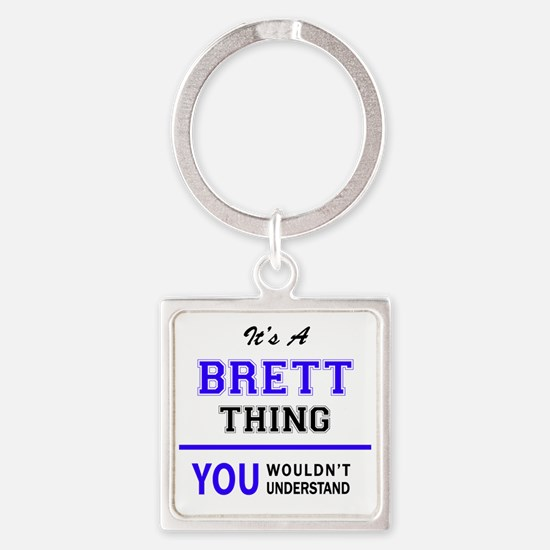 It's BRETT thing, you wouldn't understan Keychains