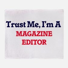 Trust me, I'm a Magazine Editor Throw Blanket
