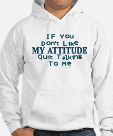 My Attitude Funny Saying Hoodie