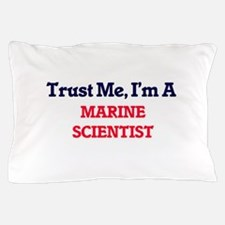 Trust me, I'm a Marine Scientist Pillow Case