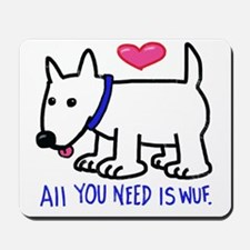 All you Need Is Wuf Mousepad