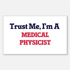 Trust me, I'm a Medical Physicist Decal