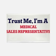 Trust me, I'm a Medical Sales Representati Magnets