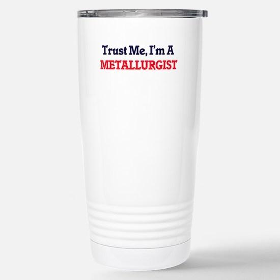 Trust me, I'm a Metallu Stainless Steel Travel Mug