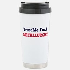 Trust me, I'm a Metallu Travel Mug