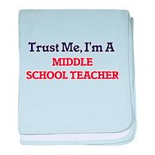 Trust me, I'm a Middle School Teacher baby blanket