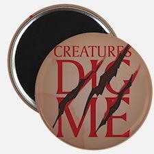 Creatures Dig Me Magnet