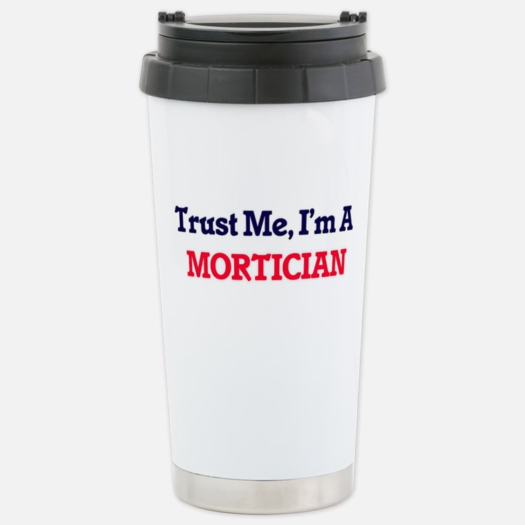 Trust me, I'm a Mortici Stainless Steel Travel Mug