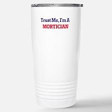 Trust me, I'm a Mortici Travel Mug