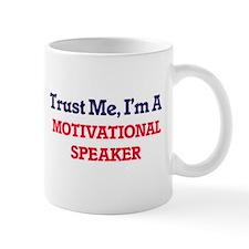Trust me, I'm a Motivational Speaker Mugs