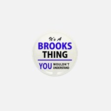 It's BROOKS thing, you wouldn't unders Mini Button