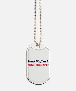 Trust me, I'm a Music Therapist Dog Tags