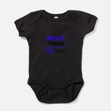 It's BRUCE thing, you wouldn't under Baby Bodysuit