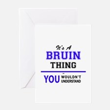 It's BRUIN thing, you wouldn't unde Greeting Cards