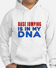 Base Jumping Is In My DNA Hoodie