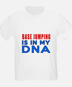 Base Jumping Is In My DNA T-Shirt
