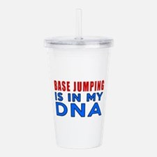 Base Jumping Is In My Acrylic Double-wall Tumbler