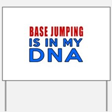 Base Jumping Is In My DNA Yard Sign