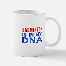 Badminton Is In My DNA Mug