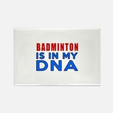 Badminton Is In My DNA Rectangle Magnet