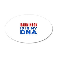 Badminton Is In My DNA Wall Decal