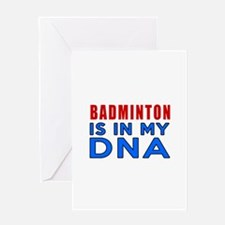 Badminton Is In My DNA Greeting Card