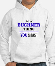 It's BUCHNER thing, you wouldn't Hoodie