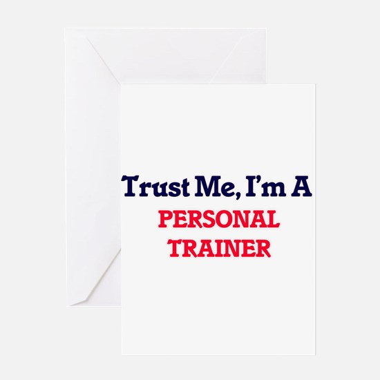Trust me, I'm a Personal Trainer Greeting Cards