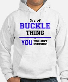 It's BUCKLE thing, you wouldn't Hoodie