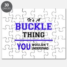 It's BUCKLE thing, you wouldn't understand Puzzle