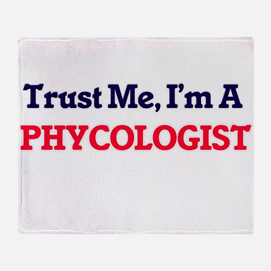 Trust me, I'm a Phycologist Throw Blanket