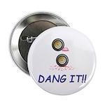 DANG IT!!!!! Button