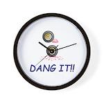 DANG IT!!!!! Wall Clock