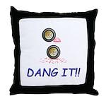 DANG IT!!!!! Throw Pillow