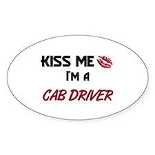 Kiss Me I'm a CAB DRIVER Oval Decal