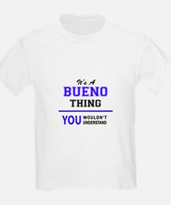 It's BUENO thing, you wouldn't understand T-Shirt