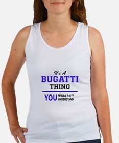 It's BUGATTI thing, you wouldn't understa Tank Top