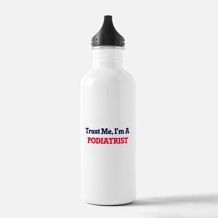 Trust me, I'm a Podiat Water Bottle