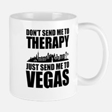 I don't need therapy Las Vegas Mugs