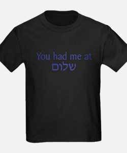 You had me at Shalom T