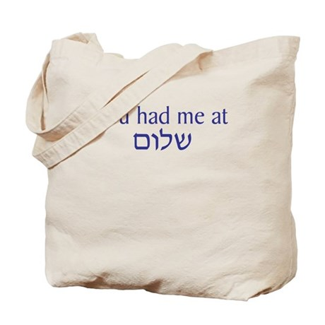 You had me at Shalom Tote Bag