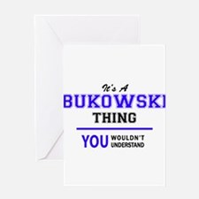 It's BUKOWSKI thing, you wouldn't u Greeting Cards